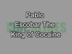 Pablo Escobar The King of Cocaine