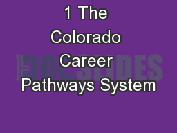 1 The Colorado Career Pathways System