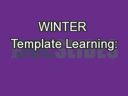 WINTER Template Learning: