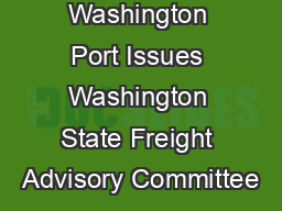 Washington Port Issues Washington State Freight Advisory Committee PowerPoint PPT Presentation