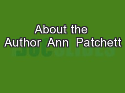 About the Author  Ann  Patchett