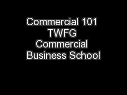 Commercial 101 TWFG Commercial Business School