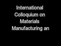 International Colloquium on Materials Manufacturing an PowerPoint PPT Presentation