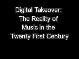 Digital Takeover: The Reality of Music in the Twenty First Century