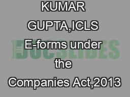 SANJAY KUMAR GUPTA,ICLS E-forms under the Companies Act,2013