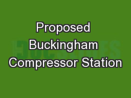 Proposed Buckingham Compressor Station