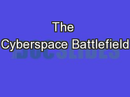 The Cyberspace Battlefield PowerPoint PPT Presentation