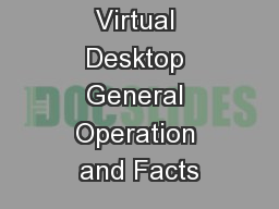 Virtual Desktop General Operation and Facts