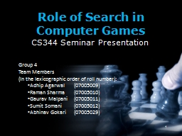 Role of Search in Computer Games