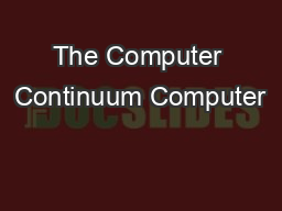 The Computer Continuum Computer PowerPoint PPT Presentation