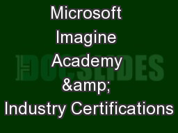 Microsoft Imagine Academy & Industry Certifications