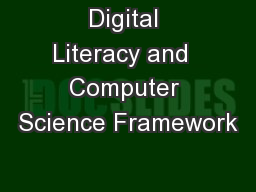 Digital Literacy and  Computer Science Framework