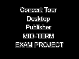 Concert Tour Desktop Publisher MID-TERM EXAM PROJECT