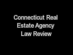 Connecticut Real Estate Agency Law Review