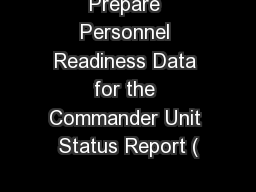 Prepare Personnel Readiness Data for the Commander Unit Status Report (