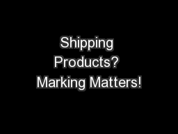 Shipping Products? Marking Matters!