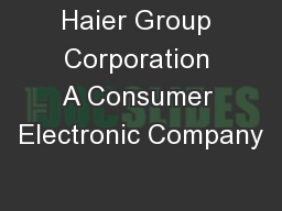 Haier Group Corporation A Consumer Electronic Company