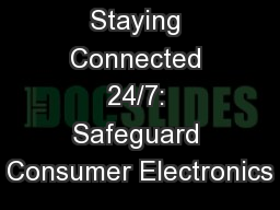 Staying Connected 24/7: Safeguard Consumer Electronics