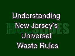 Understanding New Jersey�s Universal Waste Rules
