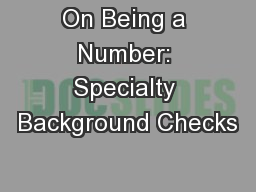 On Being a Number: Specialty Background Checks