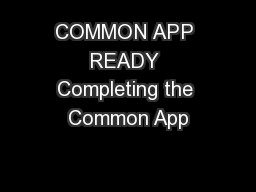 COMMON APP READY Completing the Common App