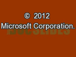 �  2012 Microsoft Corporation.