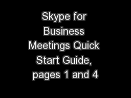 Skype for Business Meetings Quick Start Guide, pages 1 and 4