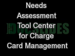 Needs Assessment Tool Center for Charge Card Management