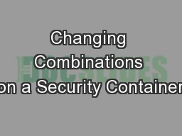 Changing Combinations on a Security Container