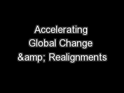 Accelerating Global Change & Realignments