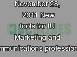 November 28,  2011 New tools for IU Marketing and Communications professionals