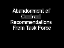 Abandonment of Contract Recommendations From Task Force