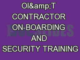 OI&T CONTRACTOR ON-BOARDING AND SECURITY TRAINING