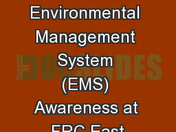 EMS  and  Me Environmental Management System (EMS) Awareness at FRC East