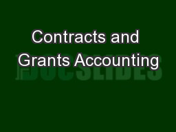 Contracts and Grants Accounting PowerPoint PPT Presentation