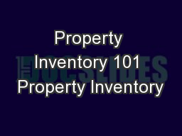 Property Inventory 101 Property Inventory
