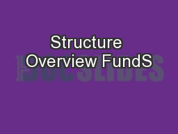 Structure Overview FundS