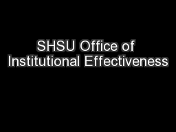 SHSU Office of Institutional Effectiveness PowerPoint Presentation, PPT - DocSlides