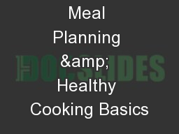 Meal Planning &  Healthy Cooking Basics