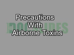 Precautions  With  Airborne Toxins