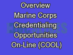 Credentialing Overview Marine Corps Credentialing Opportunities On-Line (COOL)