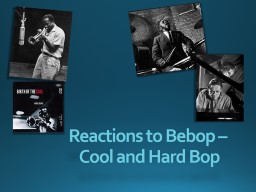 Reactions to Bebop –  Cool and Hard Bop