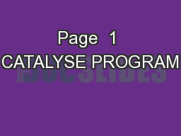 Page  1 CATALYSE PROGRAM