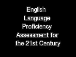 English  Language Proficiency Assessment for the 21st Century