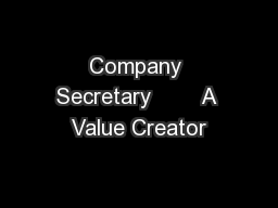 Company Secretary        A Value Creator PowerPoint PPT Presentation