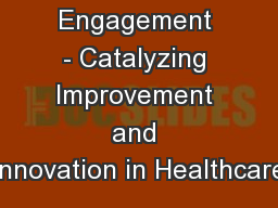 Patient Engagement - Catalyzing Improvement and Innovation in Healthcare