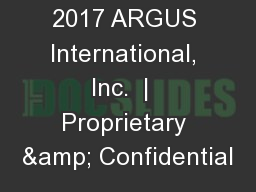 © Copyright 2017 ARGUS International, Inc.  |  Proprietary & Confidential