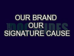 OUR BRAND OUR SIGNATURE CAUSE