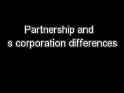 Partnership and  s corporation differences