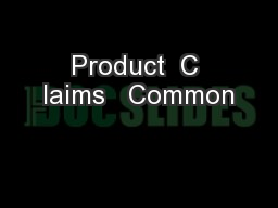 Product  C laims   Common